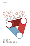 Open Innovation Results – Going Beyond the Hype and Getting Down to Business