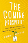 The Coming Prosperity. How Entrepreneurs are Transforming the Global Economy