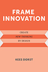 Frame Innovation. Create New Thinking by Design