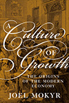 A Culture of Growth. The Origins of the Modern Economy