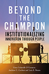 Beyond the Champion. Institutionalizing Innovation Through People