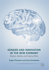 Gender and innovation in the new economy: Women, identity, and creative work