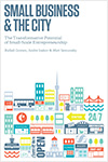 Small Business & the City. The Transformative Potential of Small-Scale Entrepreneurship