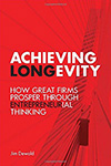 Achieving Longevity. How great Firms Prosper Through Entrepreneurial Thinking
