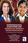Entrepreneurial Ecosystems and Growth of Women's Entrepreneurship – A Comparative Analysis