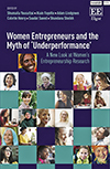 Women Entrepreneurs and the Myth of 'Underperformance'. A New Look at Women's Entrepreneurship Research