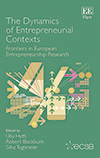 The Dynamics of Entrepreneurial Contexts. Frontiers in European Entrepreneurship Research