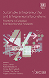 Sustainable Entrepreneurship and Entrepreneurial Ecosystems. Frontiers in European Entrepreneurship Research