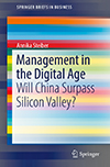 Management in the Digital Age: Will China Surpass Silicon Valley?