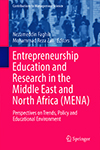 Entrepreneurship Education and Research in the Middle East and North Africa (MENA). Perspectives on Trends, Policy and Educational Environment