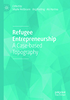Refugee Entrepreneurship. A Case-based Topography
